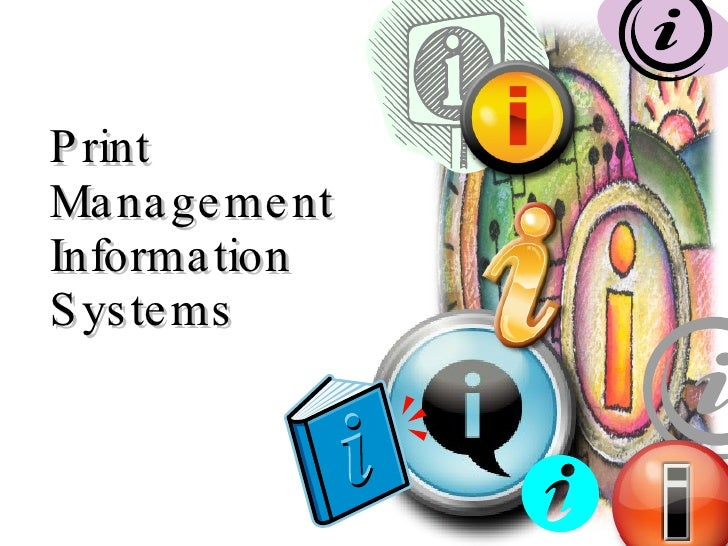 Print  Management  Information  Systems