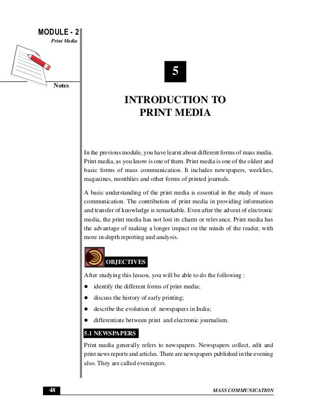 MODULE - 2 Notes Print Media 48 MASS COMMUNICATION Introduction to Print Media 5 INTRODUCTION TO PRINT MEDIA In the previo...