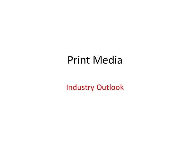 Print media industry outlook