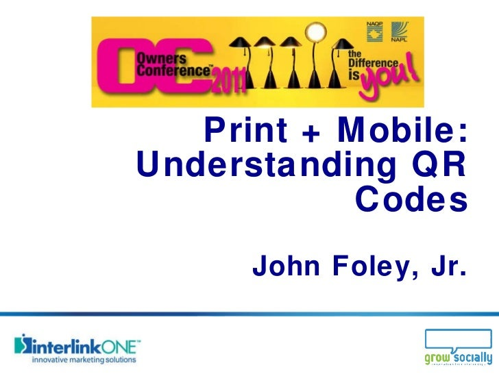 [NAPL Owners Conference 2011] Print + Mobile: Understanding QR Codes