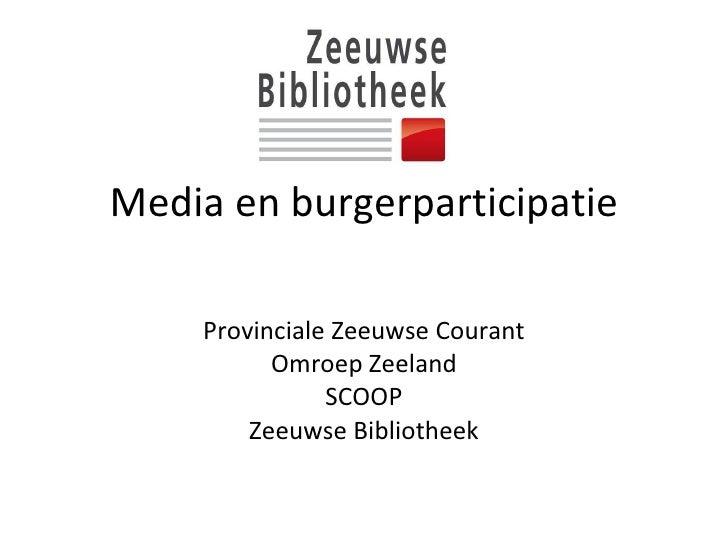Media en burgerparticipatie Provinciale Zeeuwse Courant Omroep Zeeland SCOOP Zeeuwse Bibliotheek