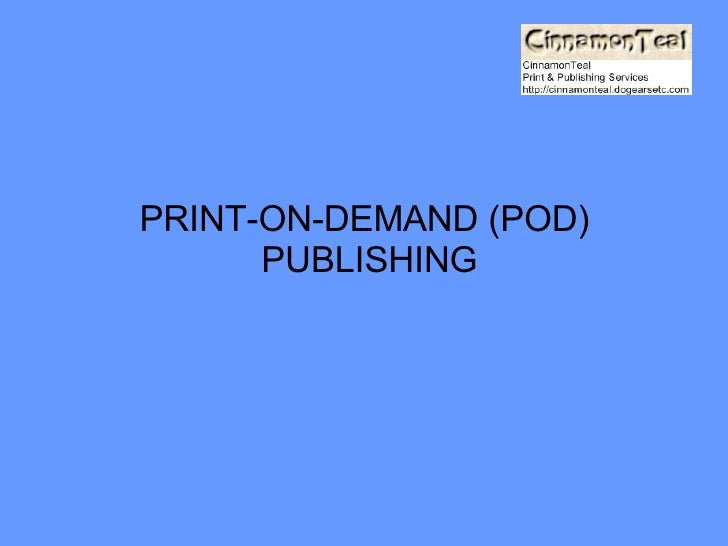 PRINT-ON-DEMAND (POD) PUBLISHING