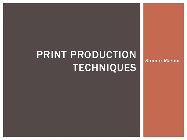 Print production techniques