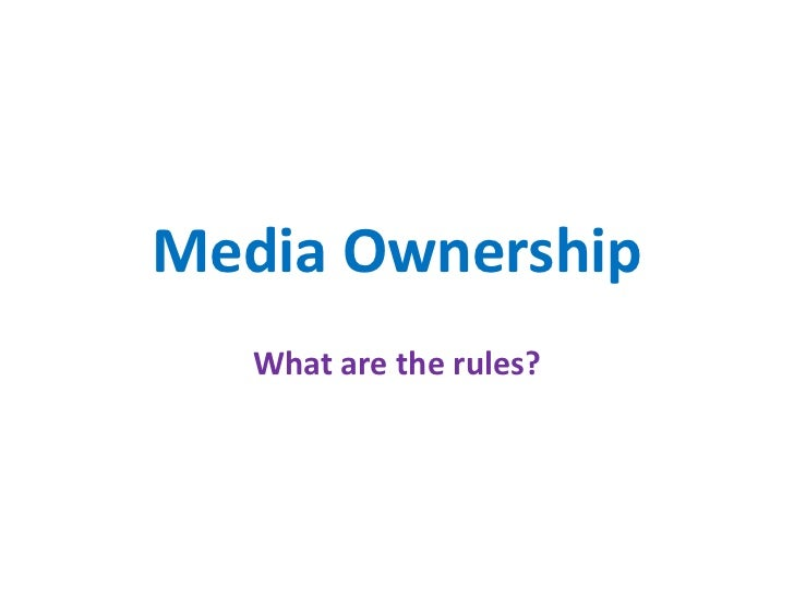 Media Ownership<br />What are the rules?<br />