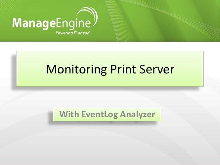 Monitoring Print Server  With EventLog Analyzer