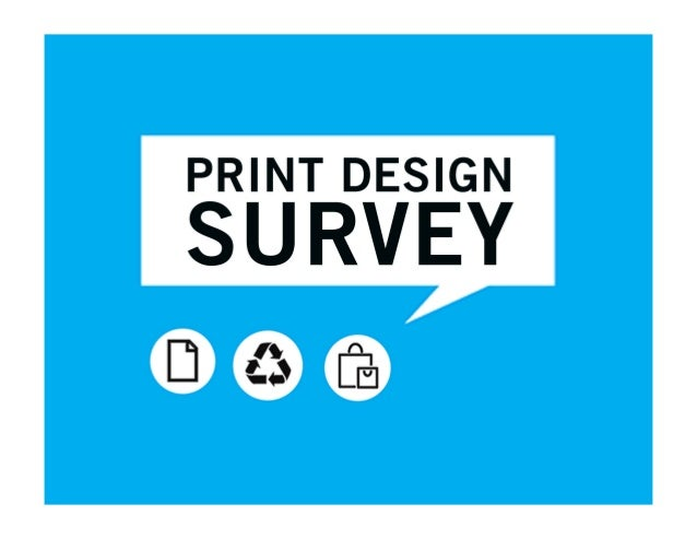 Print is Not Dead. Paper and Print Design Survey