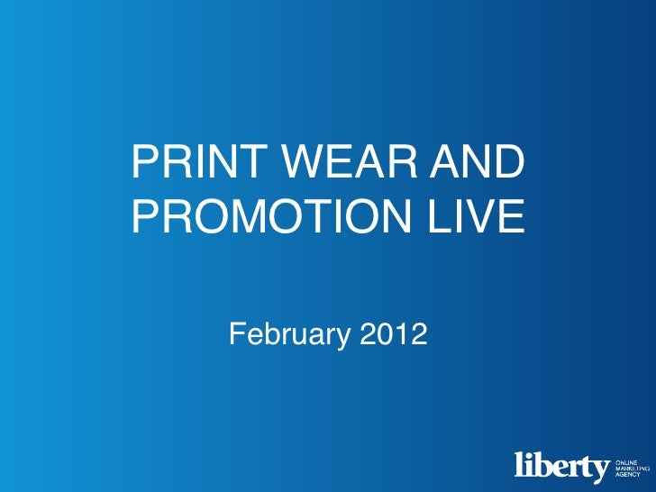 PRINT WEAR ANDPROMOTION LIVE   February 2012