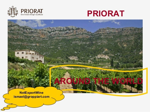 PRIORAT                       AROUND THE WORLD   NetExportWineismael@groppiart.com