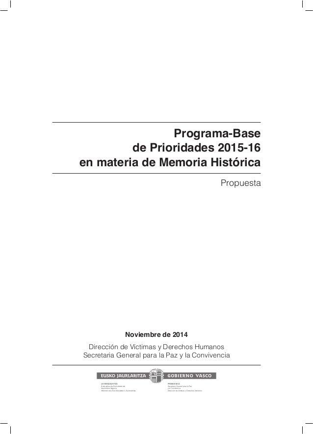 Programa-Base de Prioridades 2015-16 en materia de Memoria Histórica Noviembre de 2014 Dirección de Víctimas y Derechos Hu...