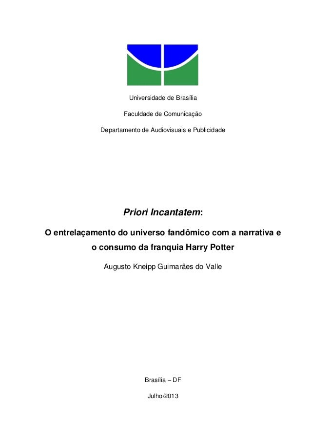 Universidade de Brasília Faculdade de Comunicação Departamento de Audiovisuais e Publicidade Priori Incantatem: O entrelaç...
