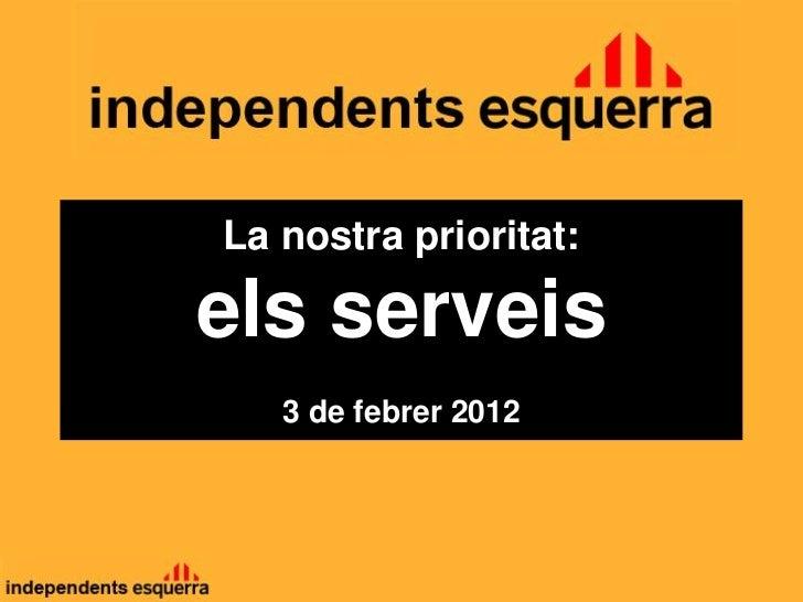 La nostra prioritat:els serveis   3 de febrer 2012