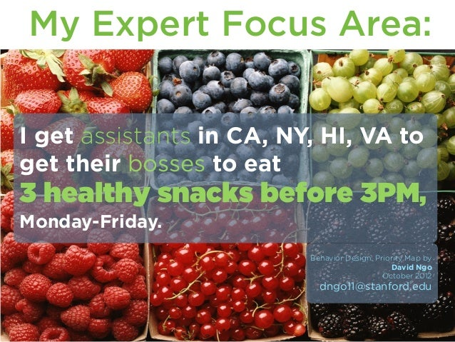 My Expert Focus Area: I get assistants in CA, NY, HI, VA toget their bosses to eat3 healthy snacks before 3PM,Monday-Frida...