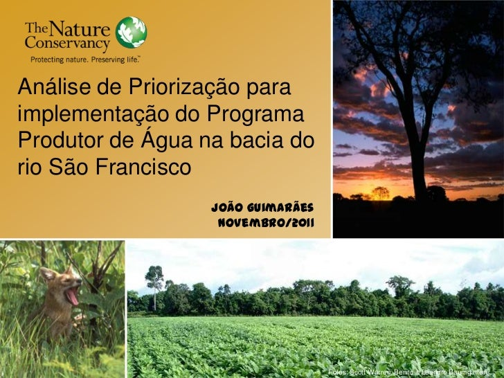 Análise de Priorização paraimplementação do ProgramaProdutor de Água na bacia dorio São Francisco                  João Gu...