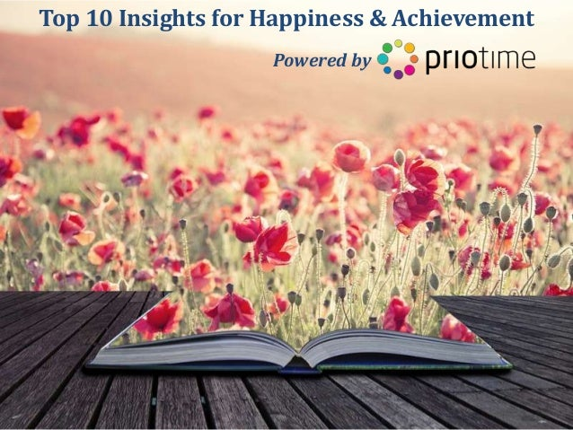 Top 10 Insights for Happiness & Achievement - powered by PrioTime