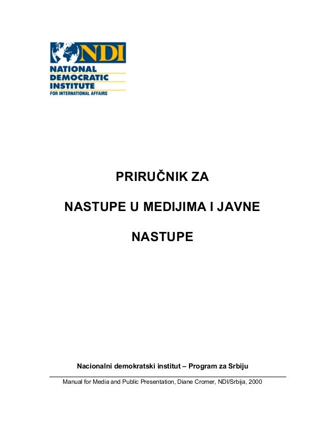 Prirucnik za nastupe u medijima i javne nastupe-Nacionalni Demokratski Institut