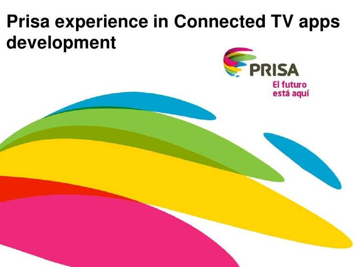 Prisa experience in Connected TV appsdevelopment