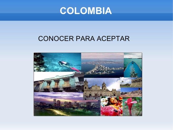 COLOMBIA CONOCER PARA ACEPTAR