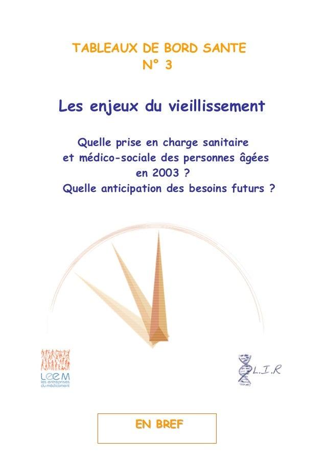 TABLEAUX DE BORD SANTE N° 3 Les enjeux du vieillissement Quelle prise en charge sanitaire et médico-sociale des personnes ...