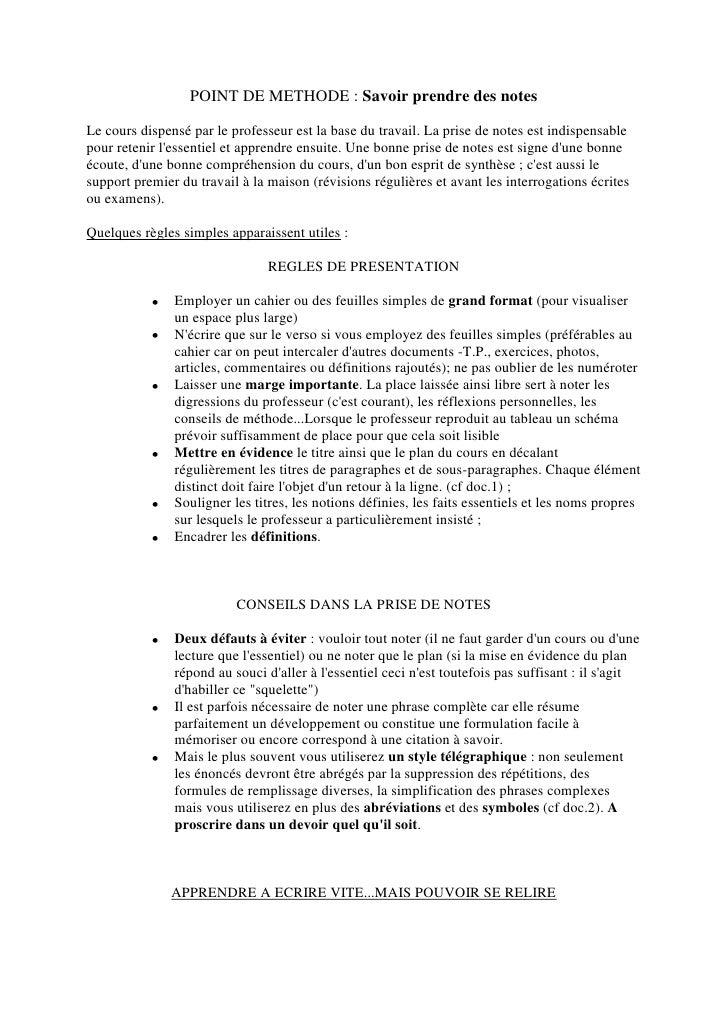 POINT DE METHODE : Savoir prendre des notes  Le cours dispensé par le professeur est la base du travail. La prise de notes...