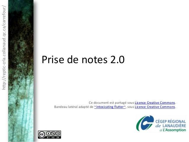http://reptic-crla.collanaud.qc.ca/carrefour/                                                Prise de notes 2.0           ...