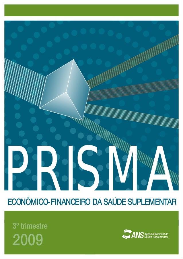 3º trimestre 2009 ECONÔMICO-FINANCEIRO DA SAÚDE SUPLEMENTAR PRISMA
