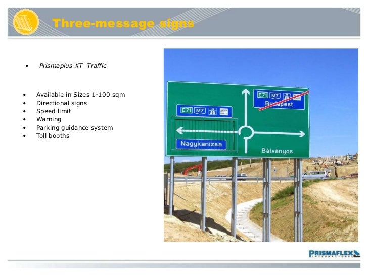 <ul><li>Prismaplus XT  Traffic </li></ul><ul><li>Available in Sizes 1-100 sqm </li></ul><ul><li>Directional signs </li></u...