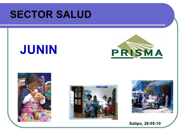 JUNIN SECTOR SALUD Satipo, 28-05-10