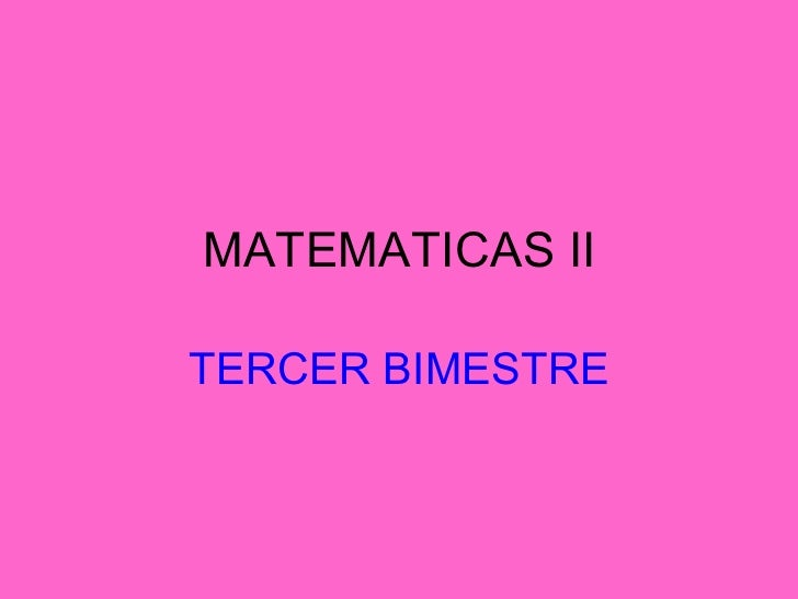 MATEMATICAS II TERCER BIMESTRE