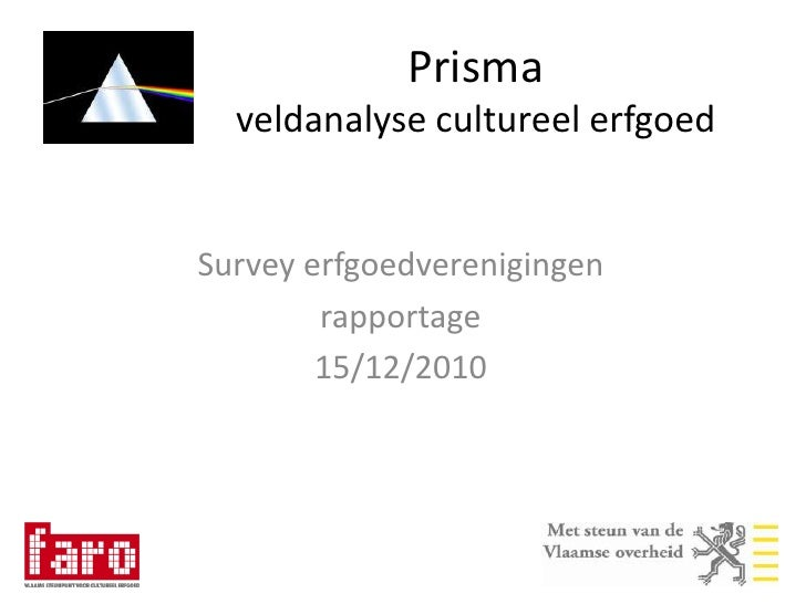 Prisma veldanalyse cultureel erfgoed<br />Survey erfgoedverenigingen<br />rapportage<br />15/12/2010<br />