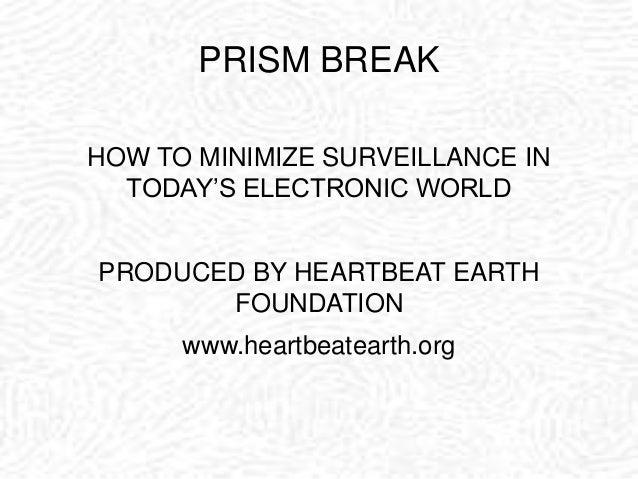 Prism break: Minimize surveillance and protect your privacy