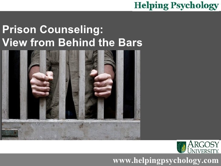 Prison Counseling: View from Behind the Bars   www.helpingpsychology.com