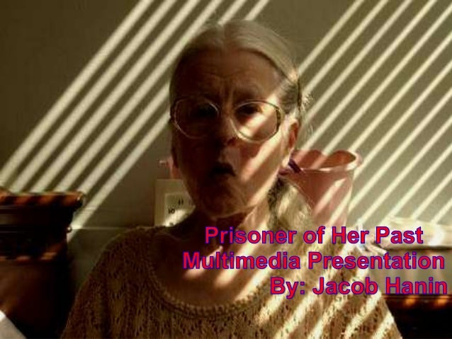 Prisoner of Her Past Multimedia Presentation