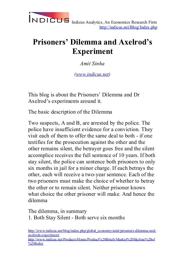 Indicus Analytics, An Economics Research Firm http://indicus.net/Blog/Index.php Prisoners' Dilemma and Axelrod's Experimen...
