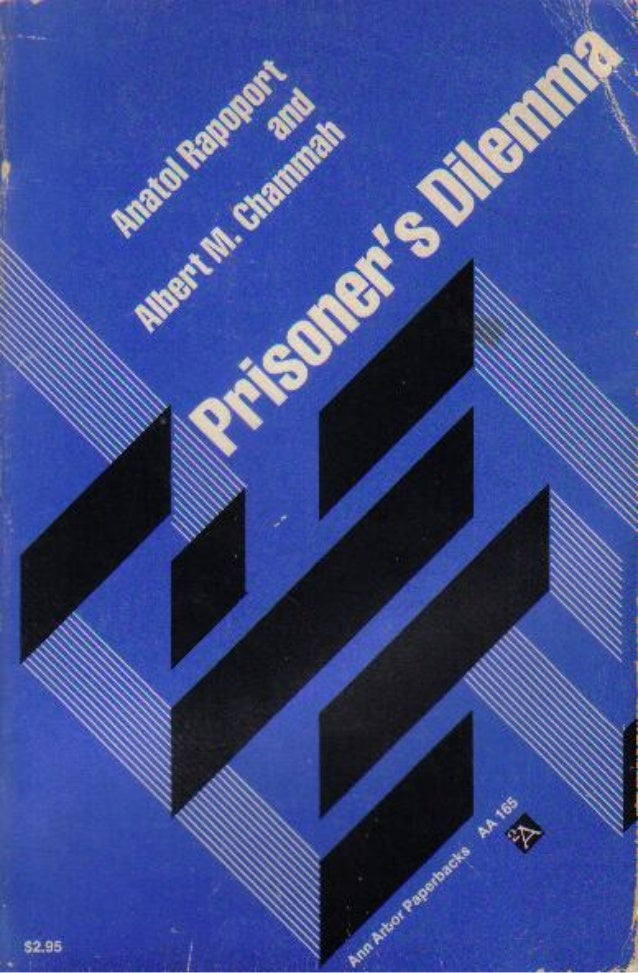Prisoner's dilemma   anatol rapoport and albert m. chammah, ann arbor paperbacks