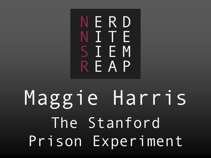 Maggie Harris<br />The Stanford <br />Prison Experiment<br />