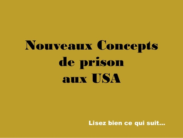Nouveaux Conceptsde prisonaux USALisez bien ce qui suit…