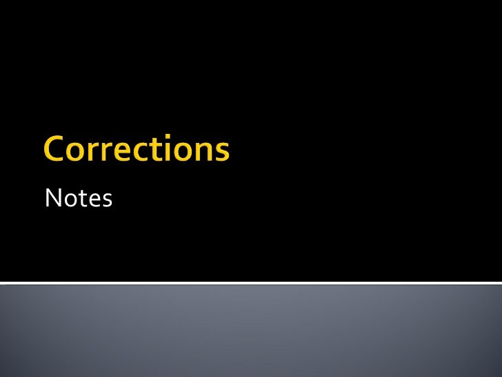 Corrections notes