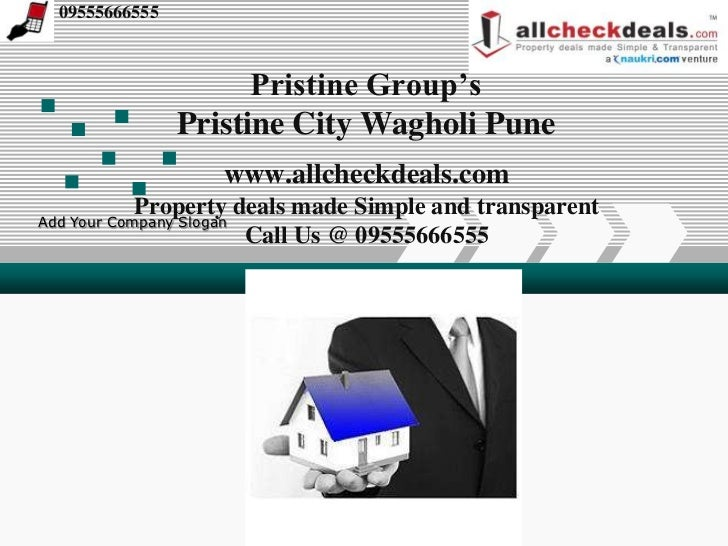 09555666555                     Pristine Group's               Pristine City Wagholi Pune                  www.allcheckdea...