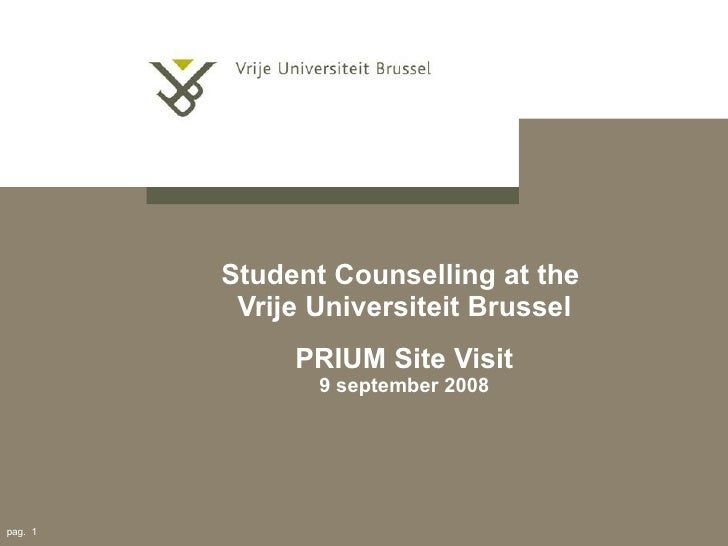 Student Counselling at the  Vrije Universiteit Brussel PRIUM Site Visit 9 september 2008 pag.