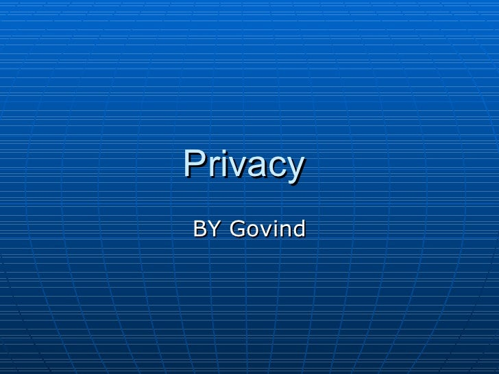 Privacy  BY Govind