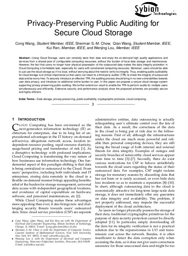 1 Privacy-Preserving Public Auditing for Secure Cloud Storage Cong Wang, Student Member, IEEE, Sherman S.-M. Chow, Qian Wa...