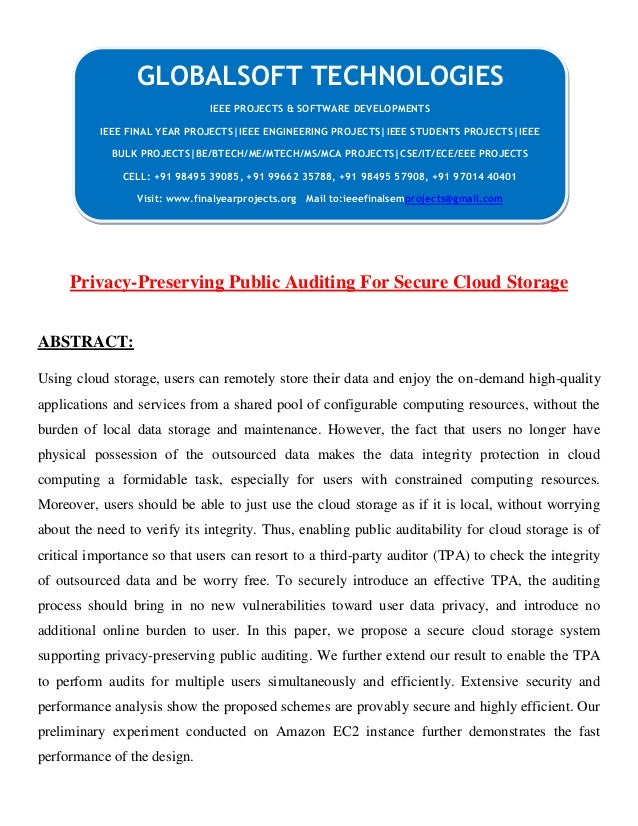 CL Privacy-Preserving Public Auditing For Secure Cloud Storage ABSTRACT: Using cloud storage, users can remotely store the...