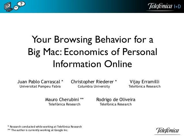 Your Browsing Behavior for aBig Mac: Economics of PersonalInformation OnlineJuan Pablo Carrascal *Universitat Pompeu Fabr...