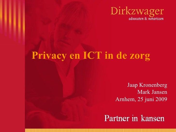Privacy en ICT in de zorg                       Jaap Kronenberg                          Mark Jansen                  Arnh...