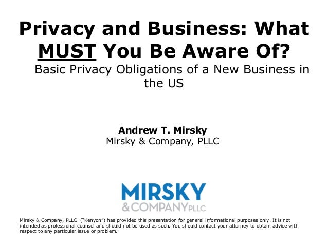 Privacy and Business: What  MUST You Be Aware Of?      Basic Privacy Obligations of a New Business in                     ...