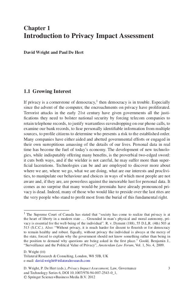 Chapter 1Introduction to Privacy Impact AssessmentDavid Wright and Paul De Hert1.1 Growing InterestIf privacy is a corners...
