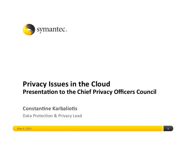 PrivacyIssuesintheCloud     Presenta4ontotheChiefPrivacyOfficersCouncil      Constan4neKarbalio4s     DataPro...