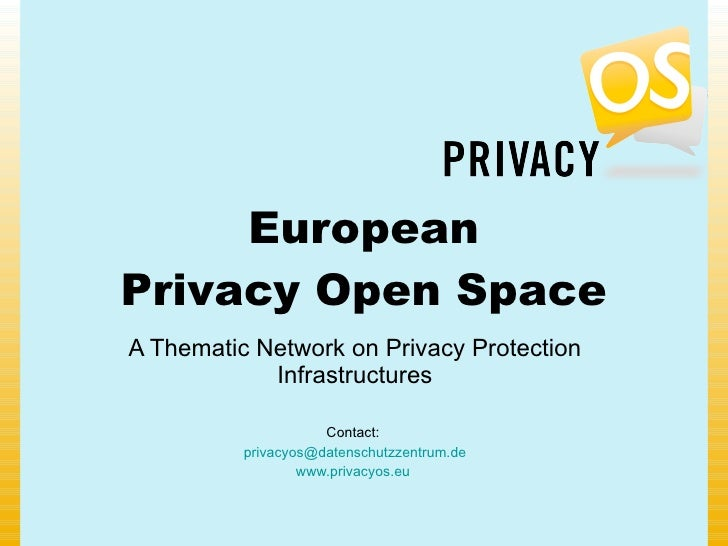 European Privacy Open Space A Thematic Network on Privacy Protection             Infrastructures                       Con...