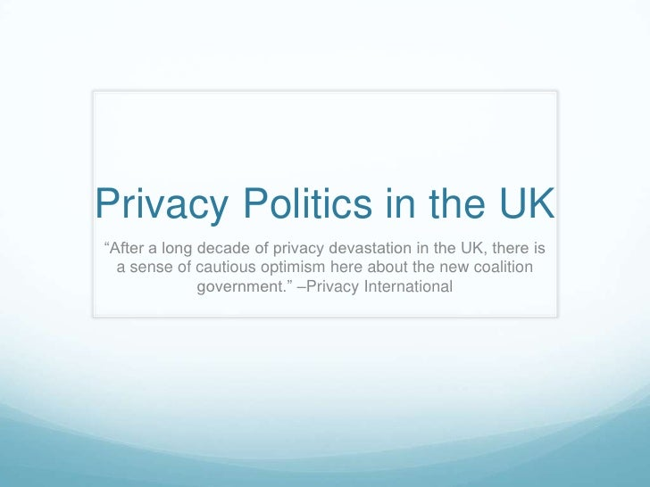 """Privacy Politics in the UK<br />""""After a long decade of privacy devastation in the UK, there is a sense of cautious optimi..."""