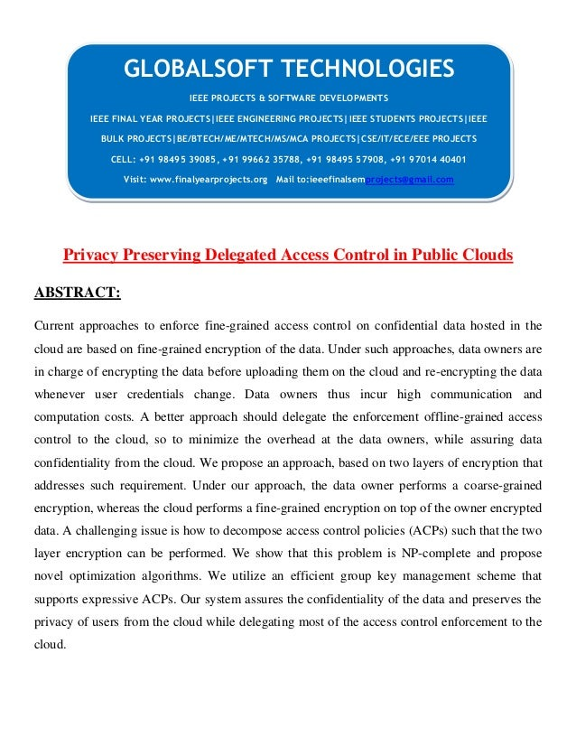 Privacy Preserving Delegated Access Control in Public Clouds ABSTRACT: Current approaches to enforce fine-grained access c...